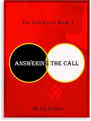 Answering the Call (The Scelti Cycles Book 1) ()