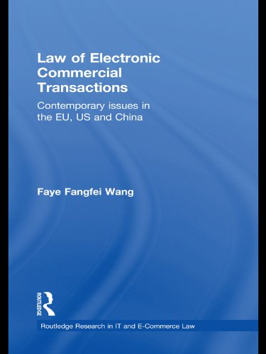 Law of Electronic Commercial Transactions: Contemporary Issues in the EU, US and China (Routledge Research in Information Technology and E-Commerce Law)