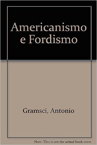americanismo y fordismo gramsci