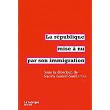 La république mise à nu par son immigration (FABRIQUE (LA)) (French Edition)