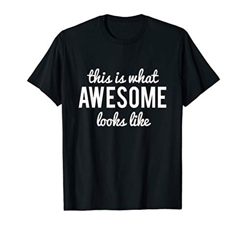 This is What Awesome Looks Like T-Shirt ()