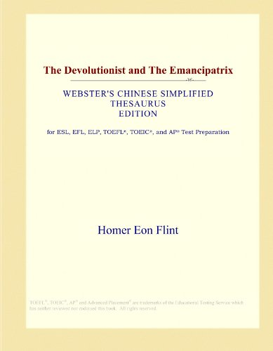 The Devolutionist and The Emancipatrix (Webster's Chinese Simplified Thesaurus Edition) by ICON Group International, Inc.