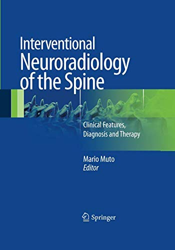 Interventional Neuroradiology of the Spine: Clinical Features, Diagnosis and ()