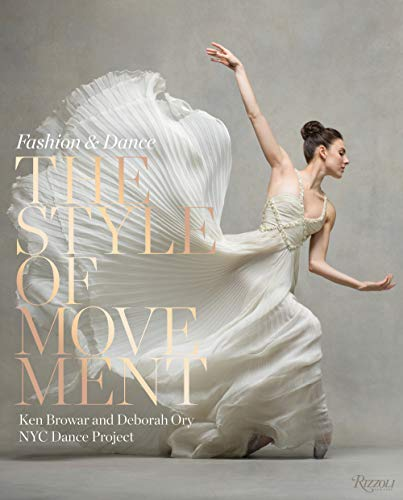 Style meets movement: a new photography book featuring more than eighty of today's most famous dancers, captured in movement and styled in garments designed by some of fashion's biggest names.From renowned photographers Ken Browar and Deborah Ory, th...
