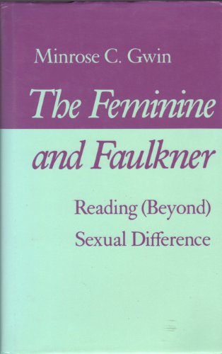 The Feminine and Faulkner: Reading (Beyond) Sexual Difference