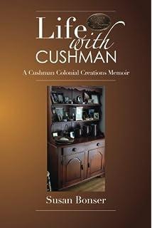Life With Cushman: A Cushman Colonial Creations Memoir