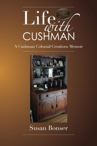 Life with Cushman: A Cushman Colonial Creations Memoir