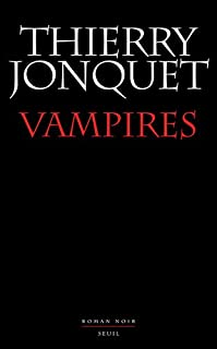 Vampires : roman noir, Jonquet, Thierry