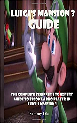 Luigi S Mansion 3 Guide The Complete Beginner S To Expert