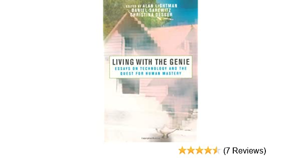 Essay In English For Students Living With The Genie Essays On Technology And The Quest For Human Mastery   Kindle Edition By Alan Lightman Daniel Sarewitz Christina Desser Essays On Science And Technology also Essay About Paper Living With The Genie Essays On Technology And The Quest For Human  Student Life Essay In English