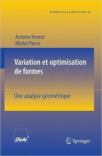 Livre Variation et optimisation de formes: Une analyse géométrique (Mathématiques et Applications) (French Edition) pdf