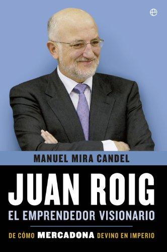 juan-roig-el-emprendedor-visionario-biografias-y-memorias-spanish-edition