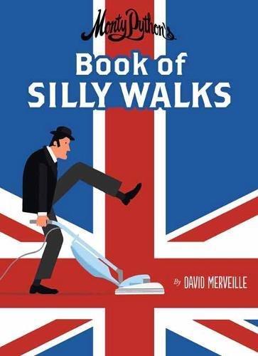 Monty Pythons Book of Silly Walks [Merveille, David] (Tapa Dura)