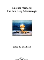 Nuclear Strategy: The Jim King Manuscripts