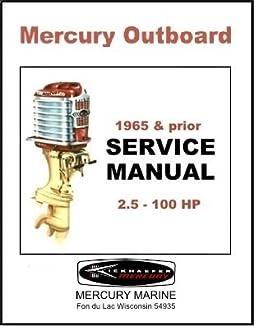 mercury marine service manual mercury outboards 1965 and prior c rh amazon com mercury marine service manuals free mercury marine service manuals