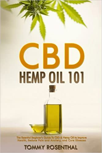 CBD Hemp Oil 101: The Essential Beginner?s Guide To CBD and Hemp Oil