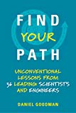 Find Your Path: Unconventional Lessons from 36 Leading Scientists and Engineers (The MIT Press)