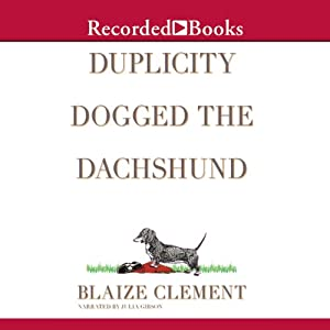 Duplicity Dogged the Dachshund Audiobook