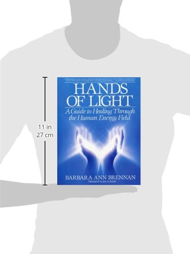 Hands of Light: A Guide to Healing Through the Human Energy Field
