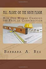 All Alone on the 68th Floor: How One Woman Changed the Face of Construction
