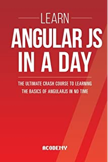 learn angularjs in a day the ultimate crash course to learning the basics of angularjs