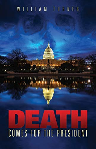 Book: Death Comes For the President by William Turner