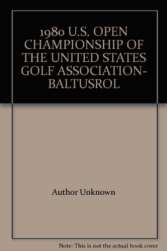 1980 U.S. OPEN CHAMPIONSHIP OF THE UNITED STATES GOLF ASSOCIATION- BALTUSROL