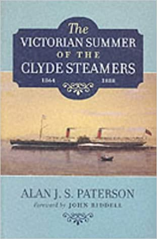 The Victorian Summer of the Clyde Steamers, 1864-1888 by Alan J.S. Paterson (2001-11-13)