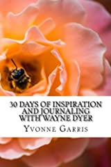 30 Days of Inspiration and Journaling with Wayne Dyer (Inspiration through Journaling) (Volume 3) Paperback