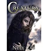 [ { CREATURA } ] by Cab, Nely (AUTHOR) Aug-02-2013 [ Paperback ]