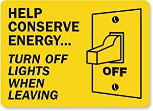 "Help Conserve Energy... Turn Off Lights When Leaving (with, Adhesive Signs and Labels, 10"" x 7"""