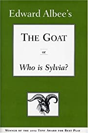 The Goat, or Who is Sylvia? by Albee, Edward…