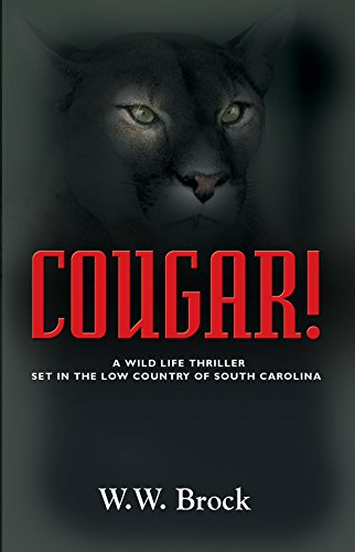 Book: COUGAR! - A Wildlife Thriller Set in the Low Country of South Carolina by W.W. Brock