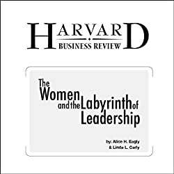 Women and the Labyrinth of Leadership (Harvard Business Review)