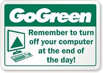 Piensa en verde, recuerda apagar tu ordenador al final de la ...