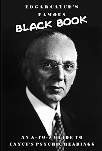 Edgar Cayce's Famous Black Book: An A-Z Guide to Cayce's Psychic Readings -