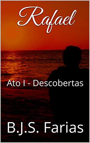 Rafael: Ato I - Descobertas