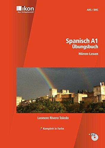 Spanisch A1 Übungsbuch Hören-Lesen inkl. Audio-CD komplett in Farbe (ikon Spanisch)