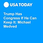 Trump Has Congress If He Can Keep It: Michael Medved | Michael Medved