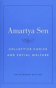 Collective Choice and Social Welfare – An Expanded Edition