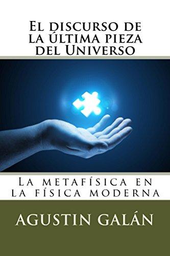El discurso de la última pieza del Universo: La metafísica ...
