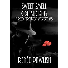 Sweet Smell of Sucrets (The Reed Ferguson Mystery Series Book 8)