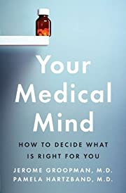 Your Medical Mind: How to Decide What Is…