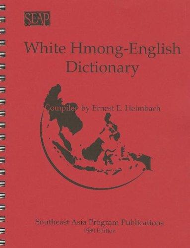 White Hmong-English Dictionary (Data Paper / Cornell University, Southeast Asia Program)