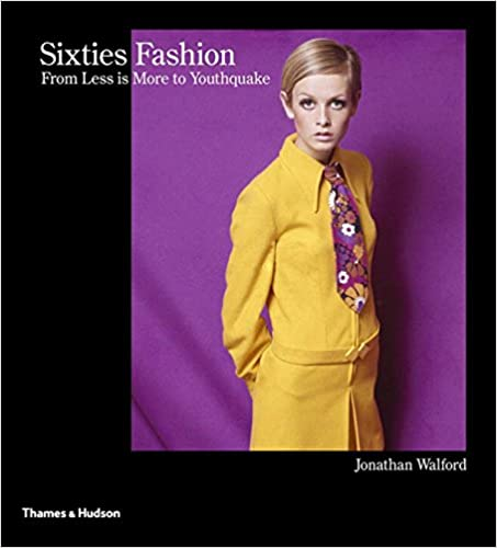 1960s Fashion History Books | Clothing, Trends, Makeup Sixties Fashion: From Less is More to Youthquake  AT vintagedancer.com