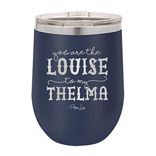 PIPER LOU - YOU ARE THE LOUISE TO MY THELMA Stainless Steel Insulated 12 Oz. Wine Cup With Lid- Navy (Premium)