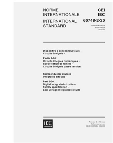 Read Online IEC 60748-2-20 Ed. 1.0 b:2000, Semiconductor devices - Integrated circuits Part 2-20: Digital integrated circuits - Family specification - Low voltage integrated circuits pdf