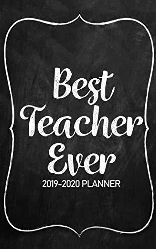 Best Teacher Ever - A 2019-2020 Planner: Teacher Appreciation Planner Book  - June 2019 - June 2020 - Wonderful Notebook for All Math, Science, English, Music, Dance, Piano, and Kindergarten Teachers ()