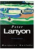 img - for St. Ives Artists: Peter Lanyon by Margaret Garlake (1998-04-01) book / textbook / text book