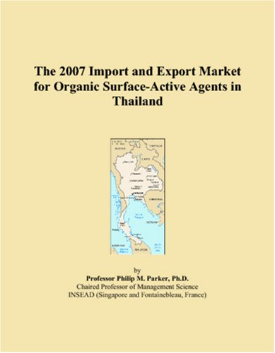 The 2007 Import and Export Market for Organic Surface-Active Agents in Thailand pdf